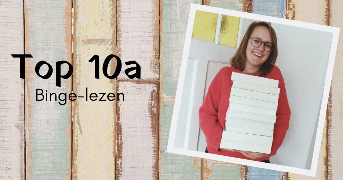 Top 10a - Binge-lezen
