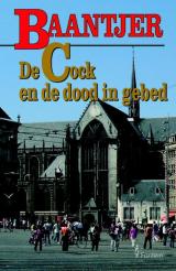 De Cock en de dood in gebed - A.C. Baantjer