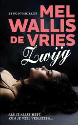 Zwijg - Mel Wallis de Vries