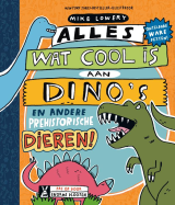 Alles wat cool is aan dino's - Mike Lowery
