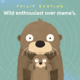 Wild enthousiast over mama's - Philip Bunting